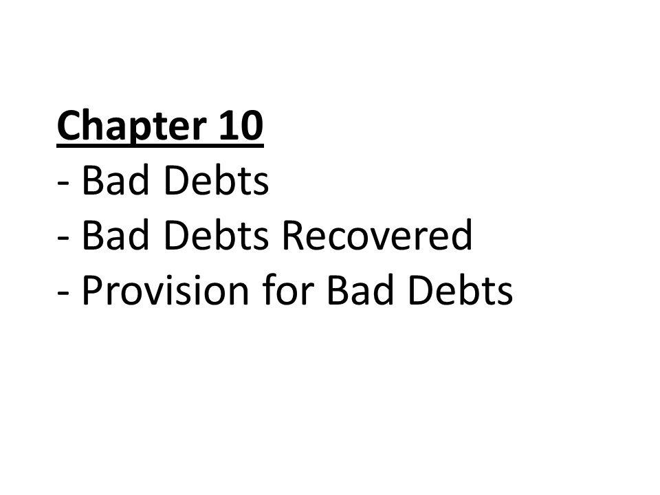 Provision for Bad Debts A/c 2012 Dec 31 Profit and Loss Balance c/d € 2 000 2 500 2012 Dec 31Balance b/d € 4 500 2013 Jan 1Balance b/d2 500 Profit and Loss A/c (extract) for the year ended 31 st December 2012 €€ Provision for Bad Debts €€ 2 000 BALANCE SHEET (extract) as at 31 st December 2012 CURRENT ASSETS€€ Debtors45 200 Less: Provision for Bad Debts2 50042 700