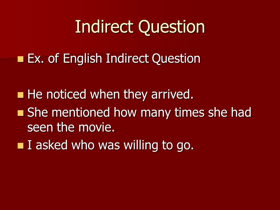 Indirect Question Ex.of English Indirect Question Ex.