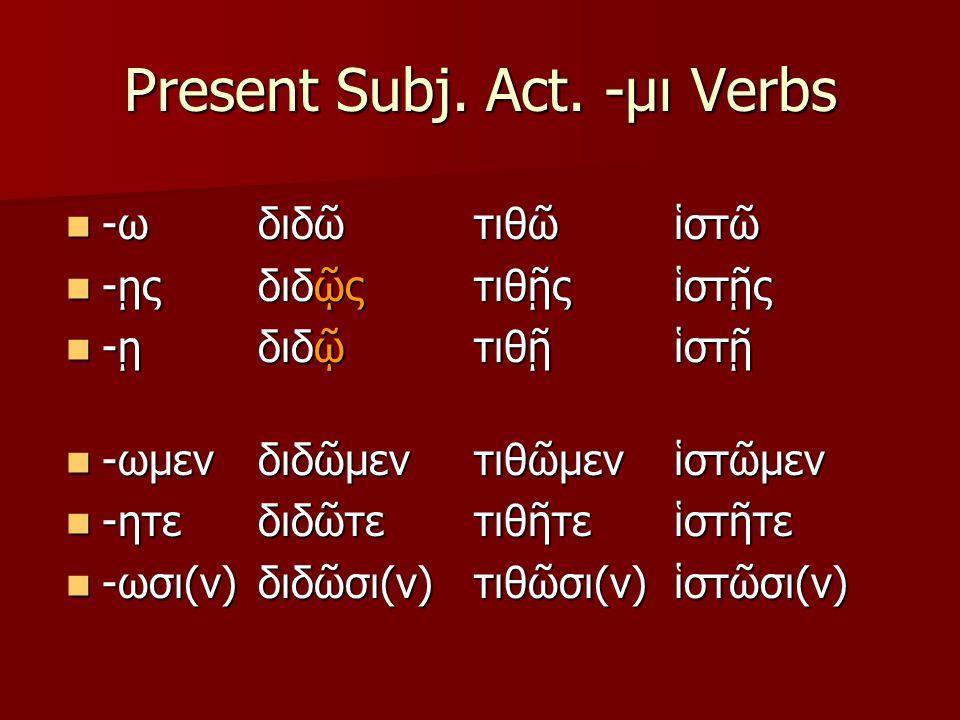 Present Subj. Act.