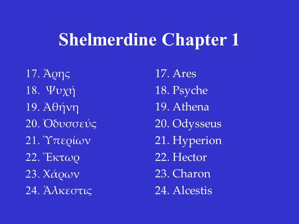 Shelmerdine Chapter 1 17. Ἄρης 18. Ψυχή 19. Ἀθήνη 20.