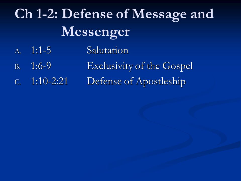 Defense of Apostleship A.1:10-24Paul's Authority Acquired B.
