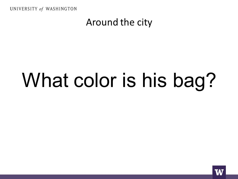Around the city What color is his bag