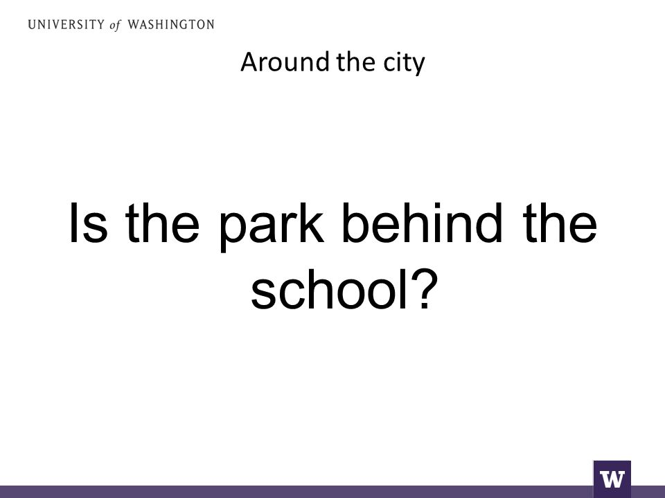Around the city Is the park behind the school
