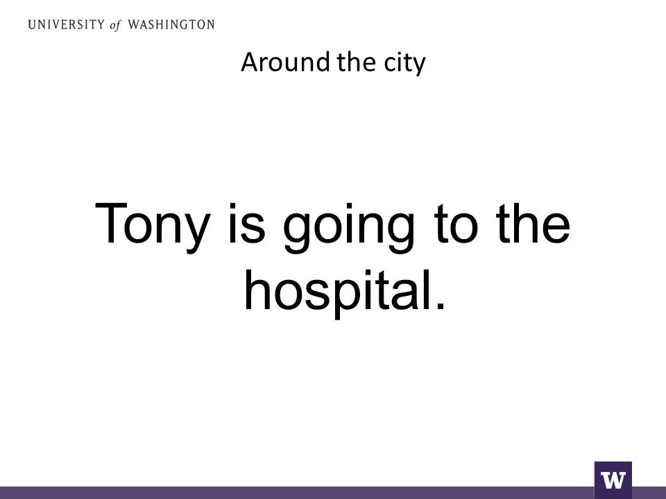 Around the city Tony is going to the hospital.