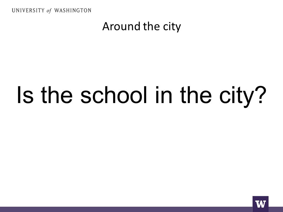 Around the city Is the school in the city