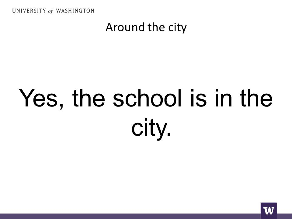 Yes, the school is in the city.