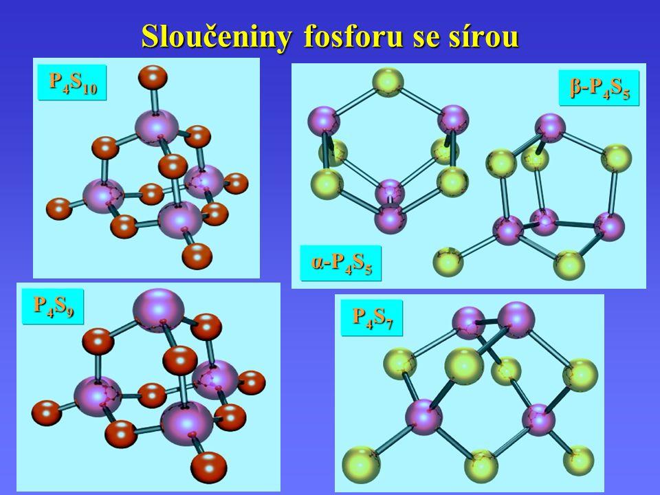 Sloučeniny fosforu se sírou P4S3P4S3P4S3P4S3 P4S4P4S4P4S4P4S4 P4S7P4S7P4S7P4S7 α-P 4 S 5 β-P 4 S 5 P4S9P4S9P4S9P4S9 P 4 S 10
