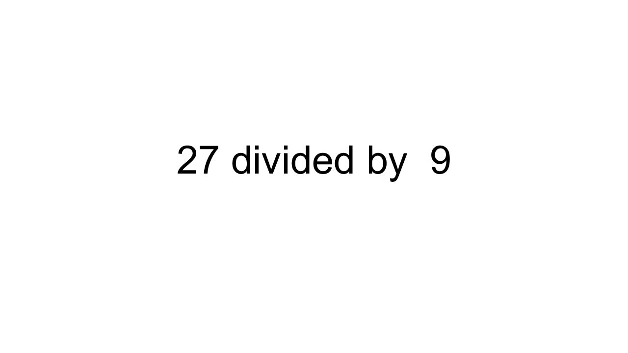 27 divided by 9