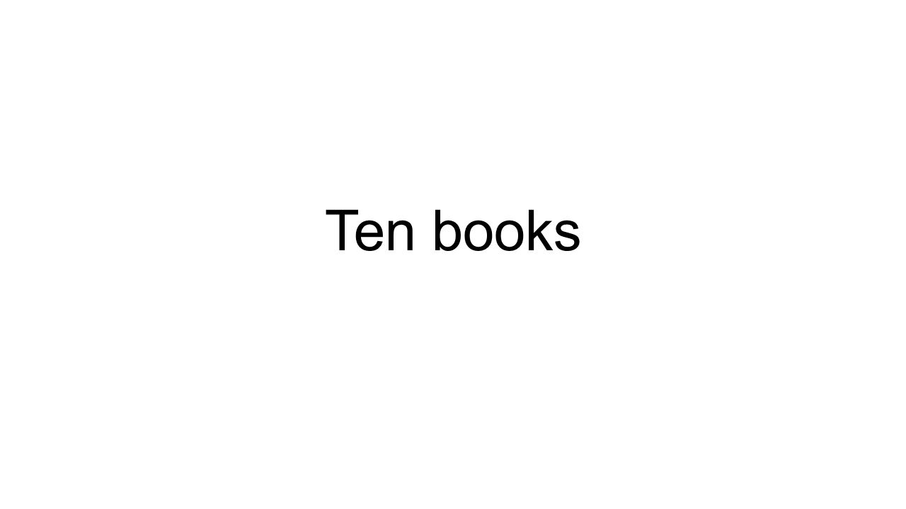 Ten books