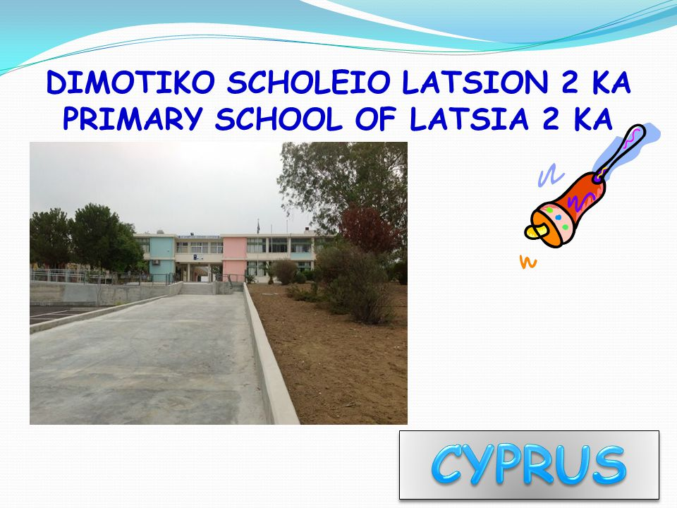 Let's meet Cyprus and the Primary School of Latsia 2 KA CYPRUS