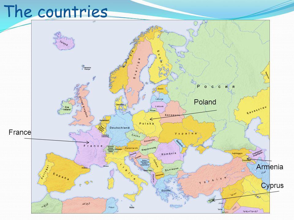 Poland France Cyprus Armenia The countries