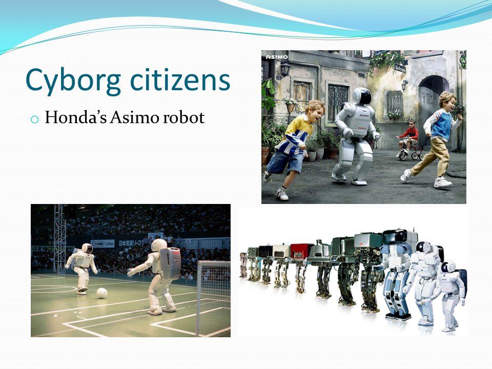 Cyborg citizens o Honda's Asimo robot
