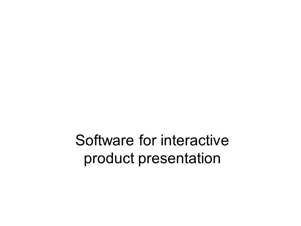 Software for interactive product presentation