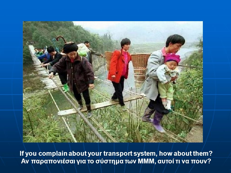 If you complain about your transport system, how about them.