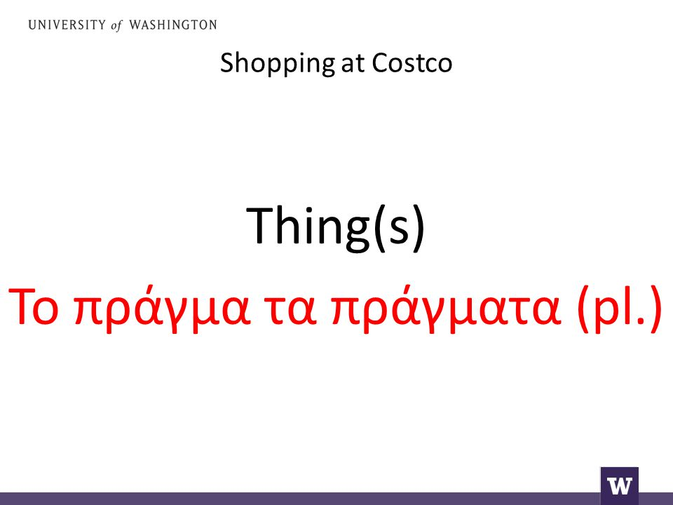 Shopping at Costco Say: thing(s)