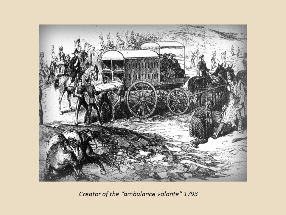 "Creator of the ""ambulance volante"" 1793"