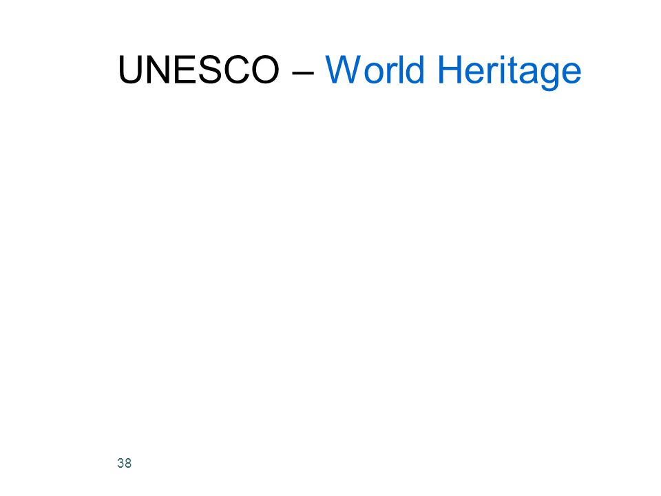 38 UNESCO – World Heritage