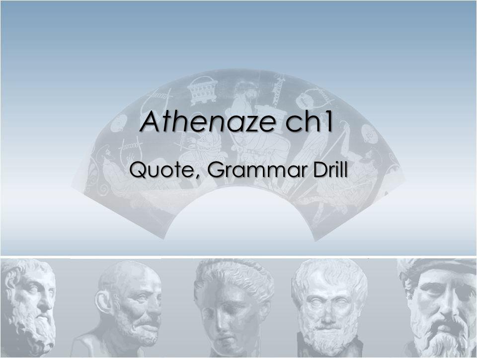 Athenaze ch1 Quote, Grammar Drill
