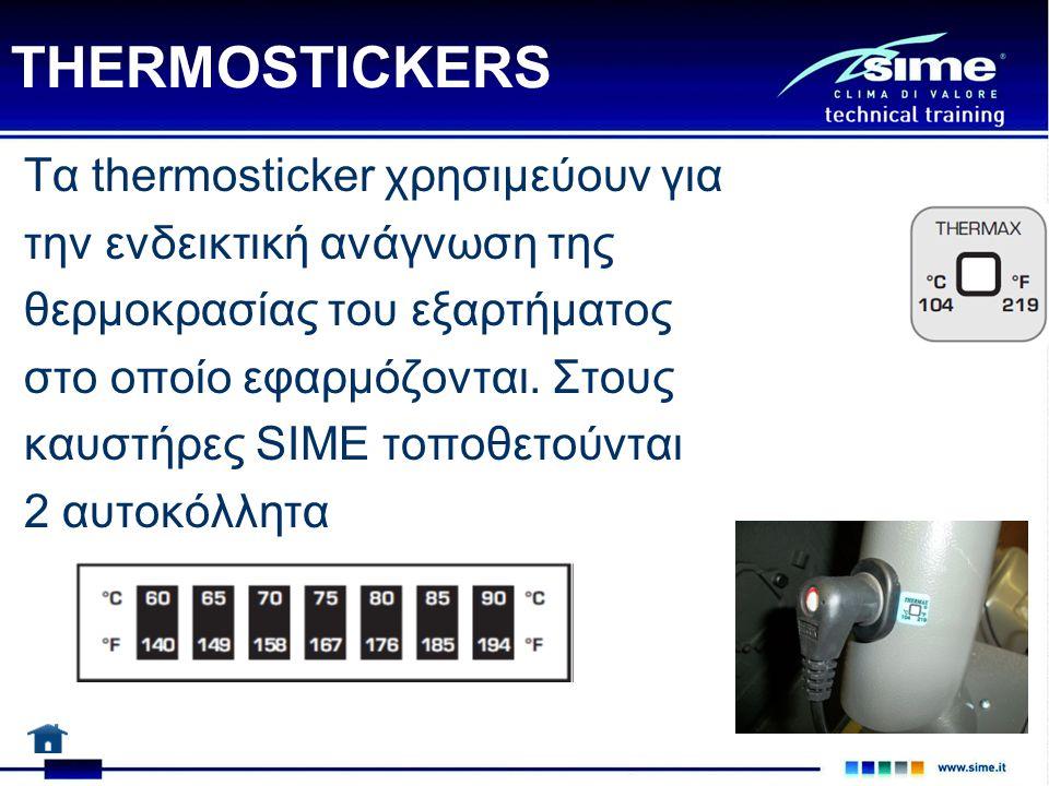 THERMOSTICKERS Τα thermosticker χρησιμεύουν για την ενδεικτική ανάγνωση της θερμοκρασίας του εξαρτήματος στο οποίο εφαρμόζονται. Στους καυστήρες SIME