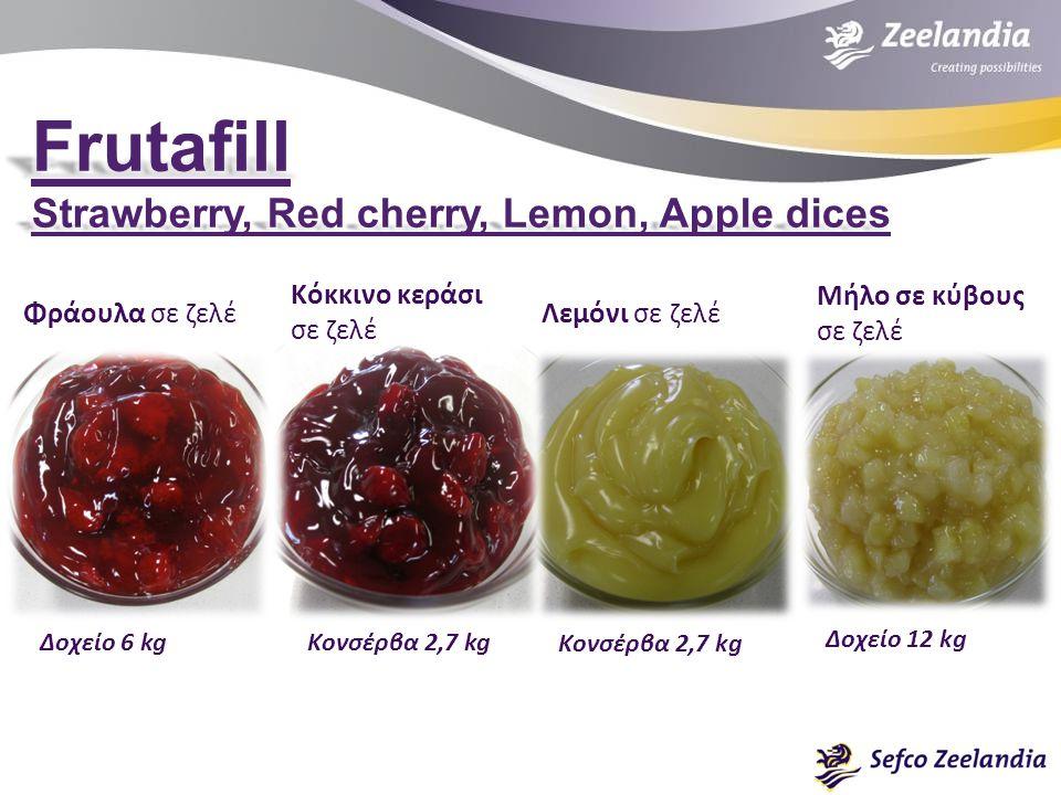 Φράουλα σε ζελέ Κόκκινο κεράσι σε ζελέ Λεμόνι σε ζελέ Μήλο σε κύβους σε ζελέ Δοχείο 6 kgΚονσέρβα 2,7 kg Δοχείο 12 kg