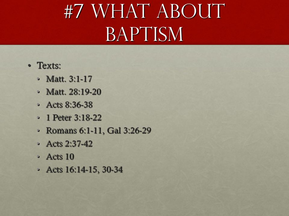 #7 What about Baptism Texts:Texts: Matt. 3:1-17Matt.