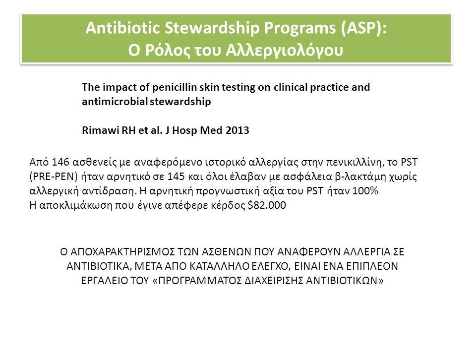 Antibiotic Stewardship Programs (ASP): Ο Ρόλος του Αλλεργιολόγου Antibiotic Stewardship Programs (ASP): Ο Ρόλος του Αλλεργιολόγου The impact of penici