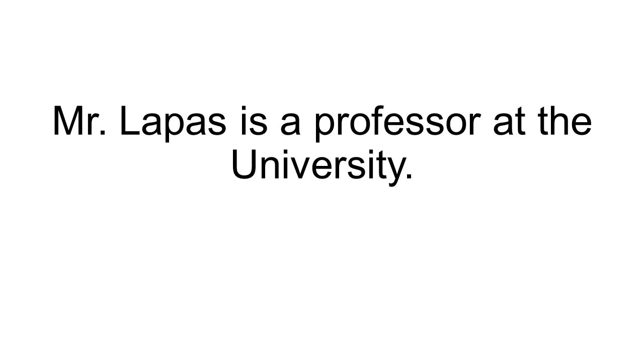 Mr. Lapas is a professor at the University.