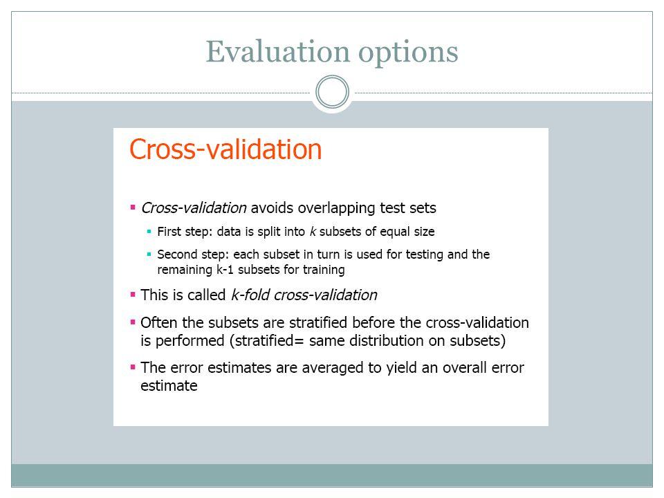 Evaluation options