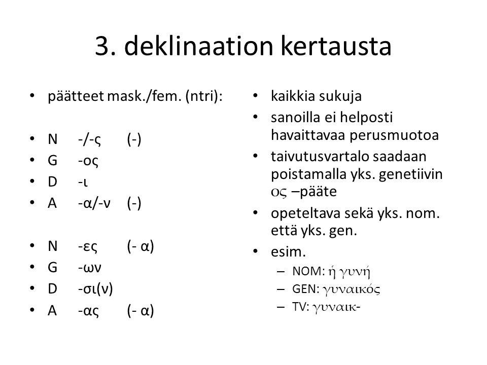 3.deklinaation kertausta päätteet mask./fem.
