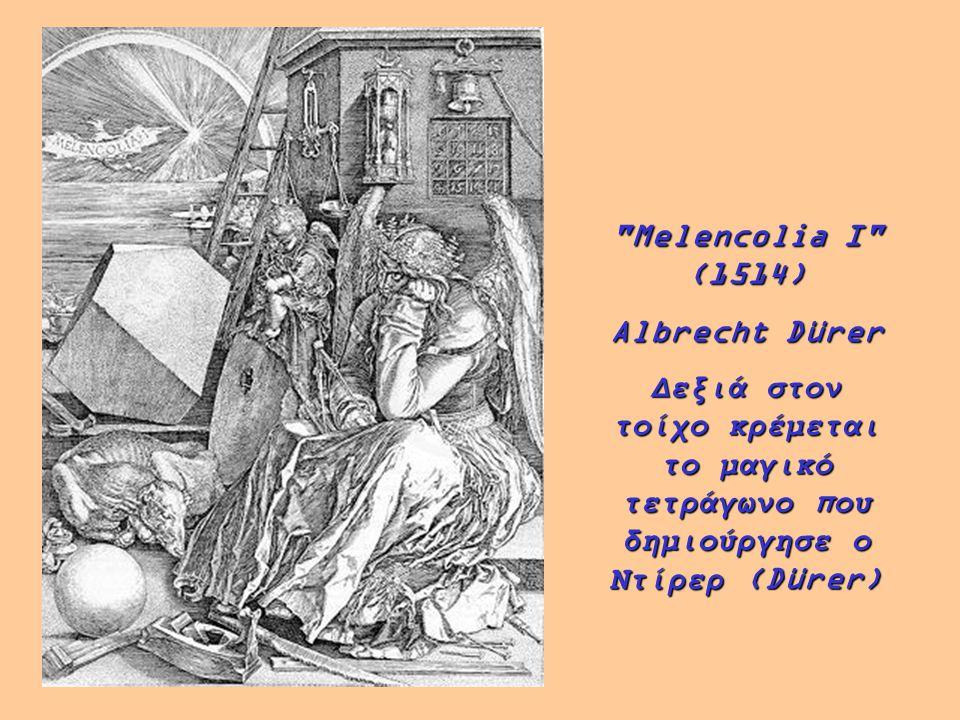 Melencolia I (1514) Albrecht Dürer Δεξιά στον τοίχο κρέμεται το μαγικό τετράγωνο που δημιούργησε ο Ντίρερ (Dürer)