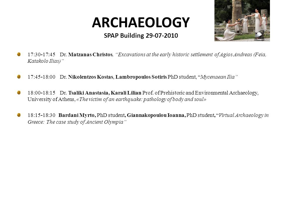 ARCHAEOLOGY SPAP Building 29-07-2010 17:30-17:45 Dr.