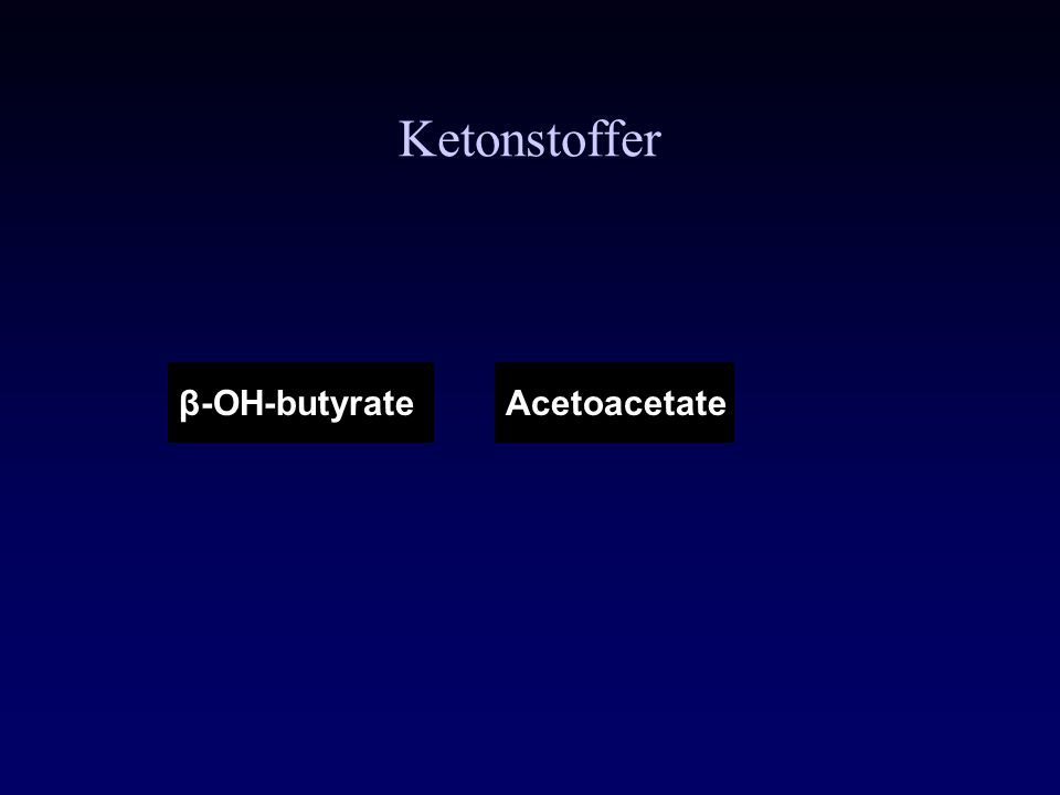 Acetoacetateβ-OH-butyrate Ketonstoffer