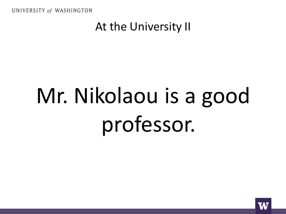 At the University II Mr. Nikolaou is a good professor.