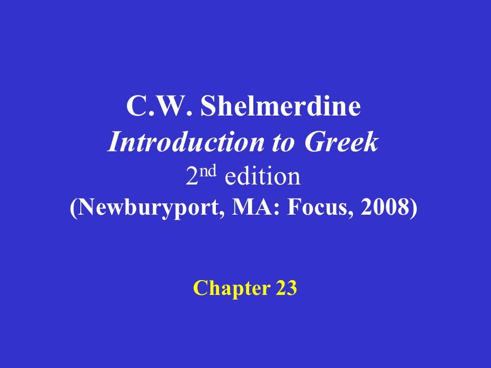 Shelmerdine Chapter 23 ACTIVE present δεικνύς δεικνῦσα δεικνύν aorist regular 1 st (weak) MIDDLE present δεικνύμενος -η -ον aorist regular 1 st (weak) Participles