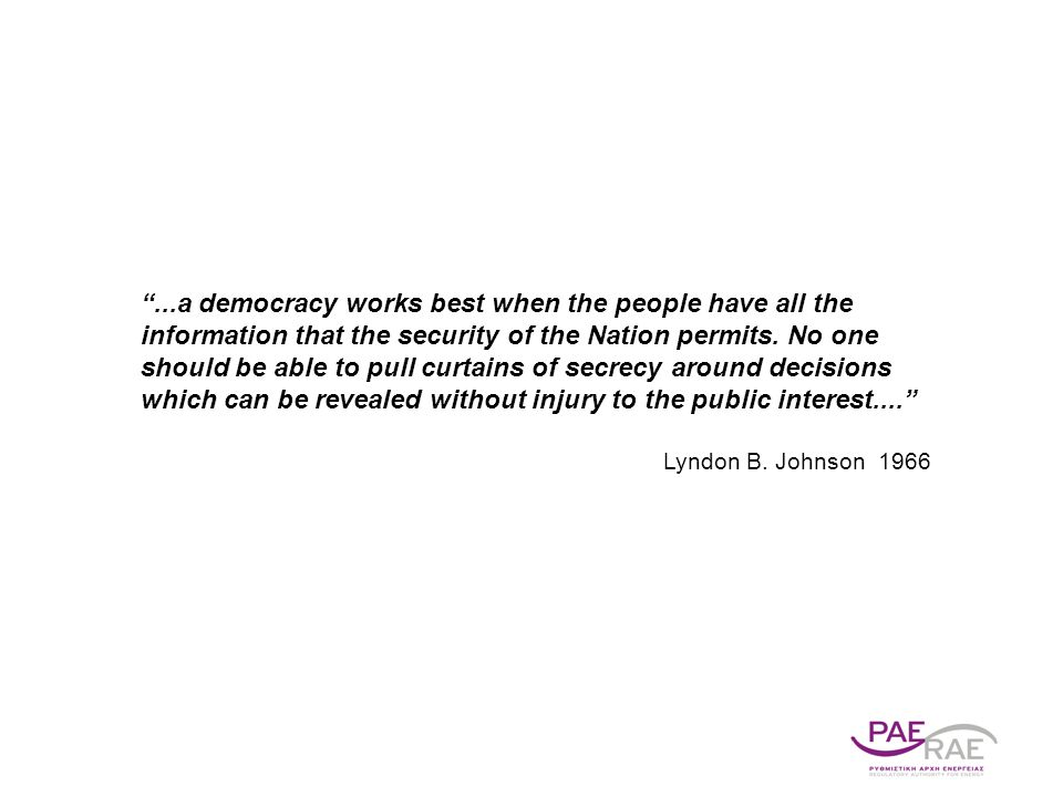 ...a democracy works best when the people have all the information that the security of the Nation permits.