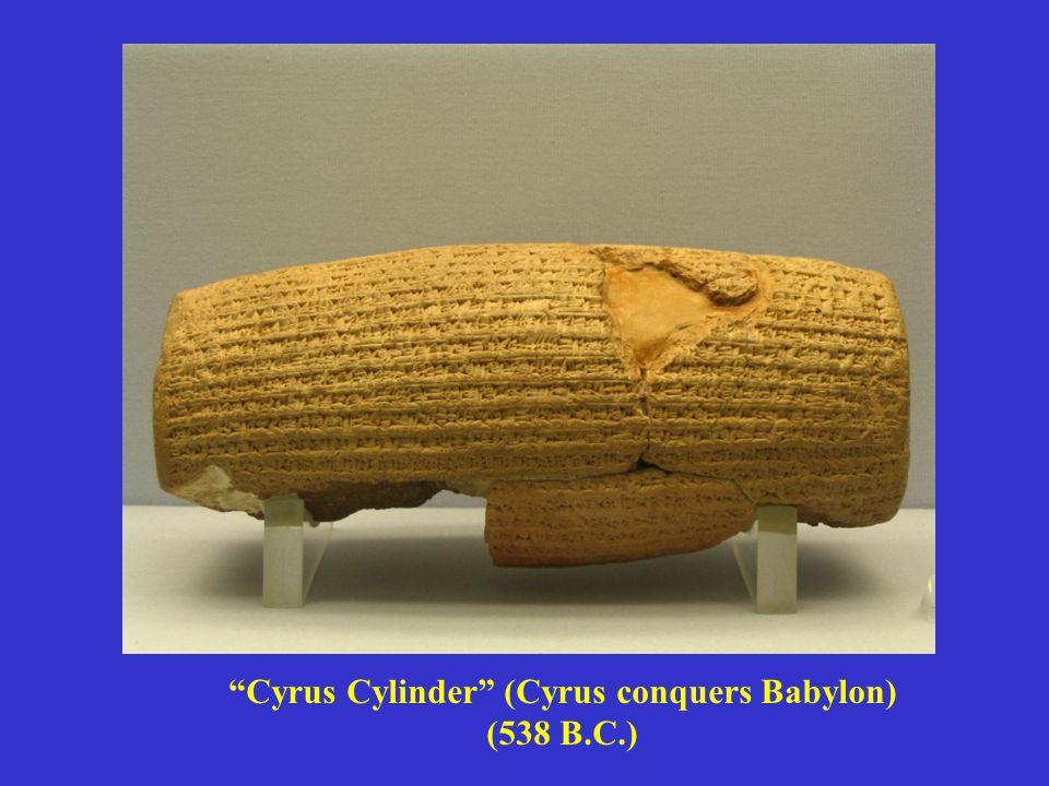 Cyrus Cylinder (Cyrus conquers Babylon) (538 B.C.)