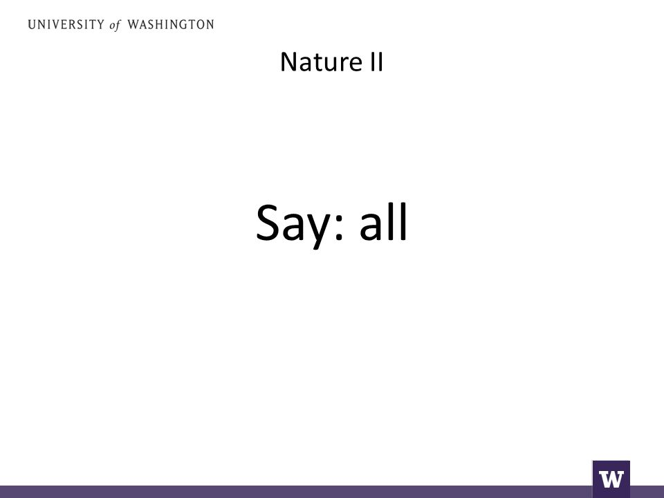 Nature II Say: all
