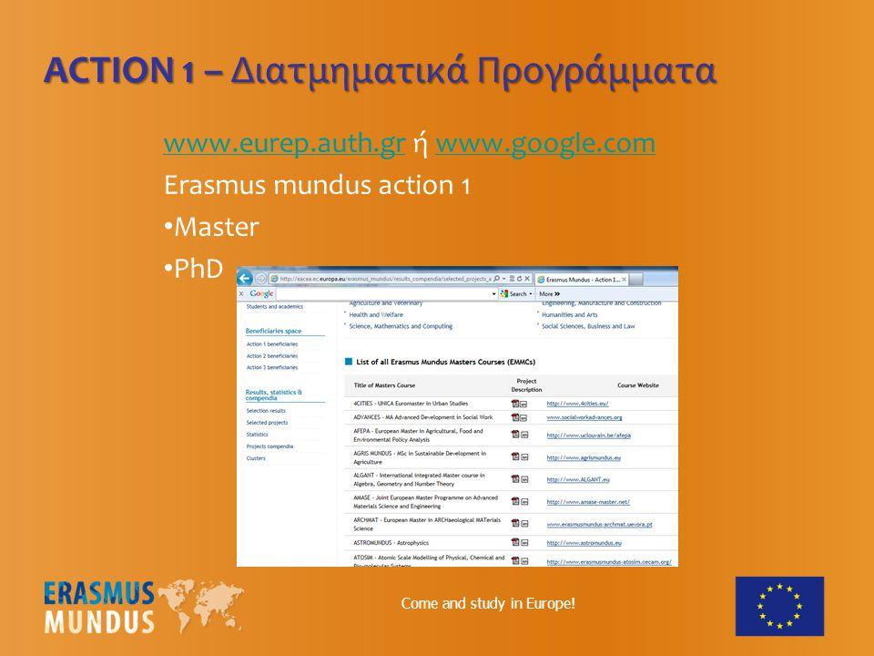 Τμήμα Ευρωπαϊκών Εκπαιδευτικών Προγραμμάτων ΑΠΘ: www.eurep.auth.gr www.eurep.auth.gr Erasmus Mundus Action 1 Action 2 ΠΕΡΙΣΣΟΤΕΡΕΣ ΠΛΗΡΟΦΟΡΙΕΣ