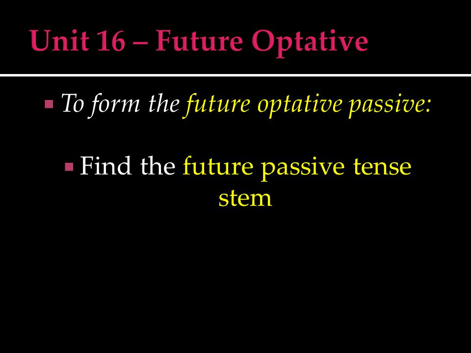  Find the future passive tense stem