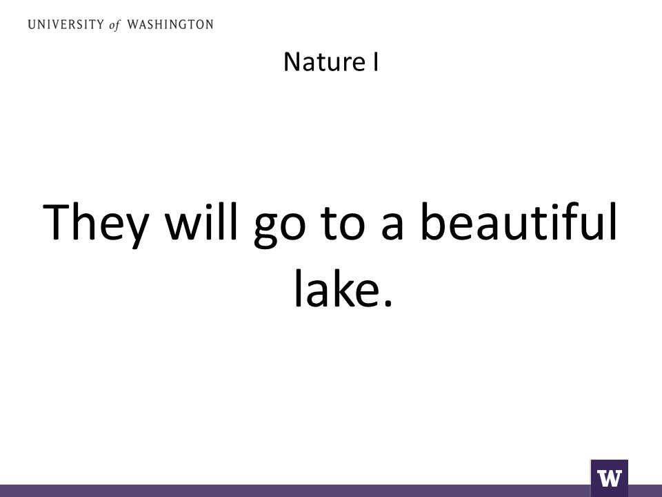 Nature I They will go to a beautiful lake.