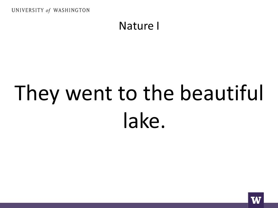 Nature I They went to the beautiful lake.