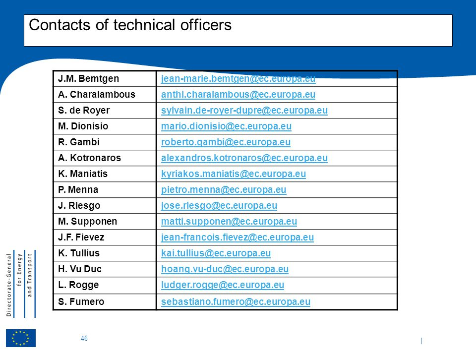 | 46 Contacts of technical officers J.M. Bemtgenjean-marie.bemtgen@ec.europa.eu A.