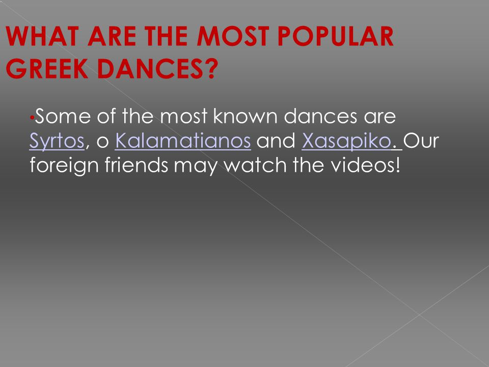 WHAT ARE THE MOST POPULAR GREEK DANCES.