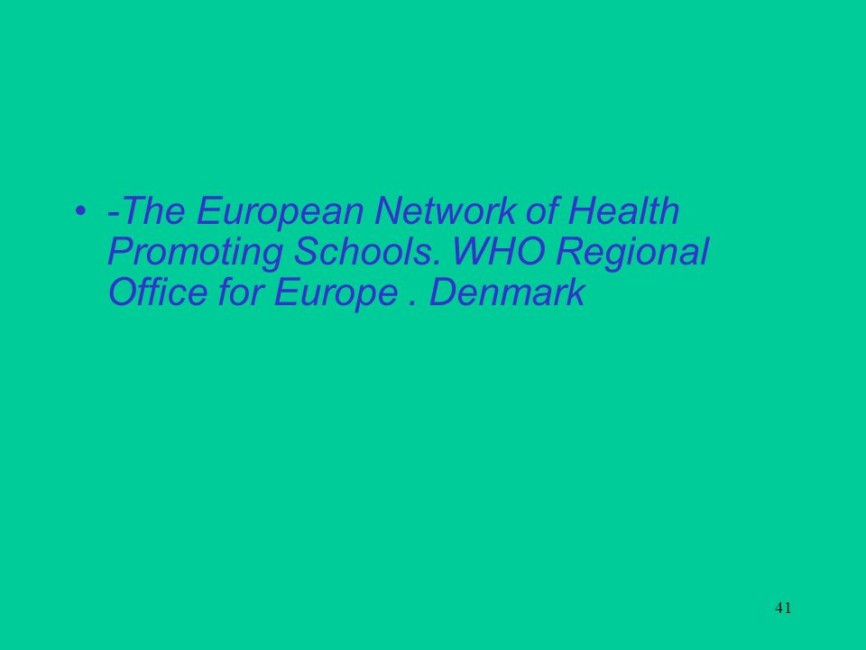 41 -Τhe European Network of Health Promoting Schools. WHO Regional Office for Europe. Denmark
