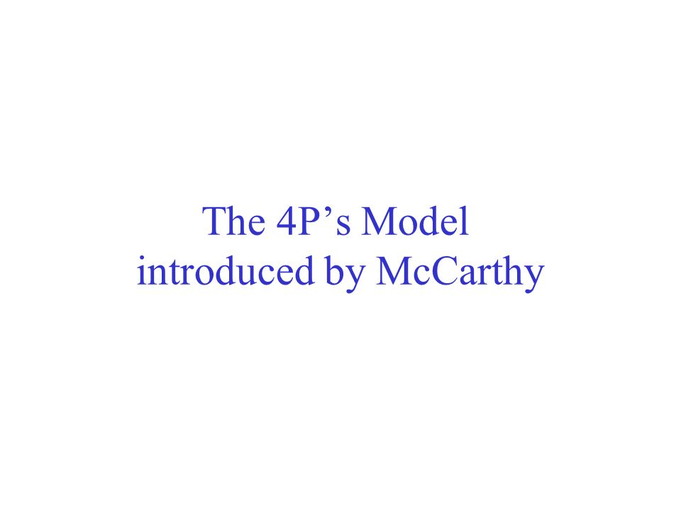 The 4P's Model introduced by McCarthy