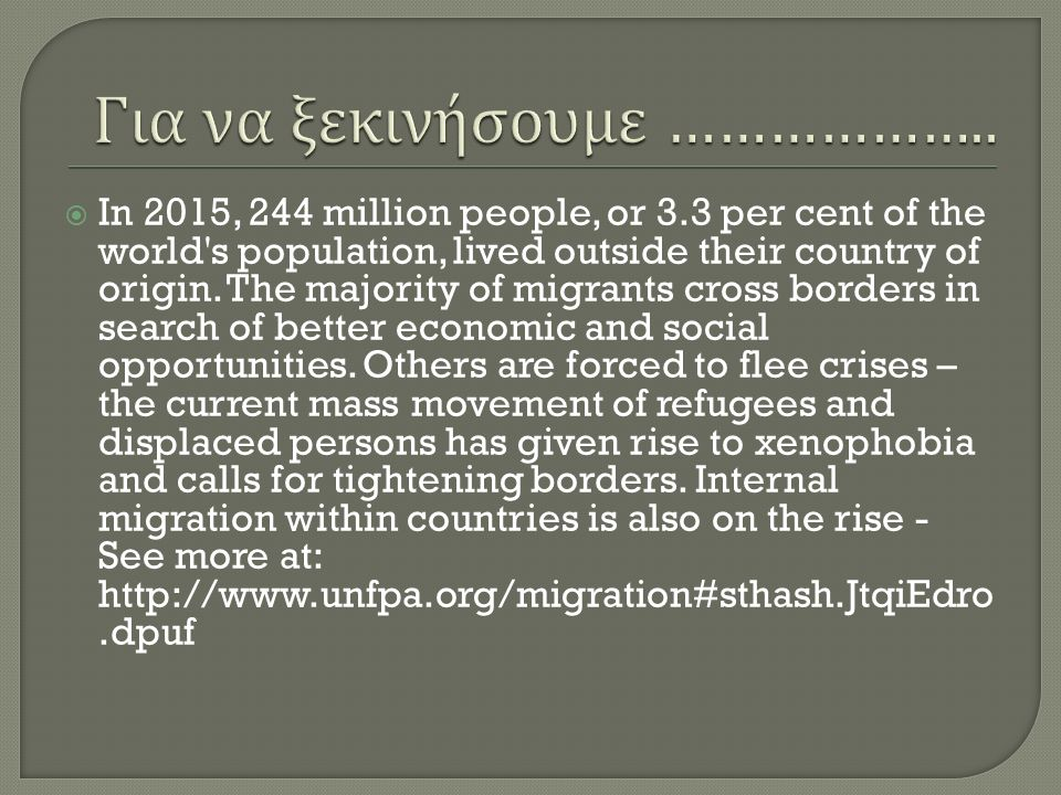  In 2015, 244 million people, or 3.3 per cent of the world s population, lived outside their country of origin.