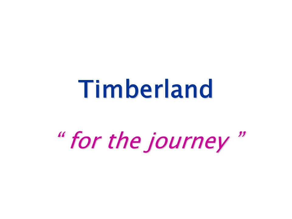 Timberland for the journey
