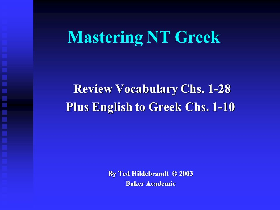 Mastering NT Greek Review Vocabulary Chs Review Vocabulary Chs.