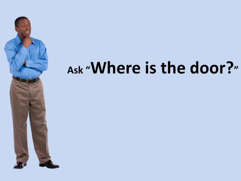 Ask Where is the door