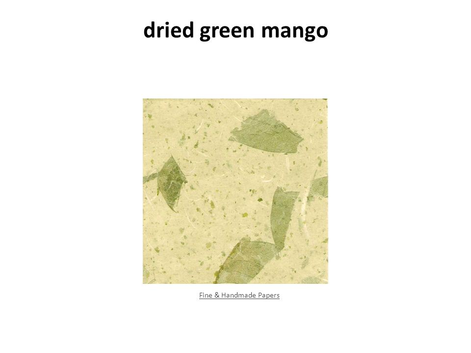 dried green mango Fine & Handmade Papers